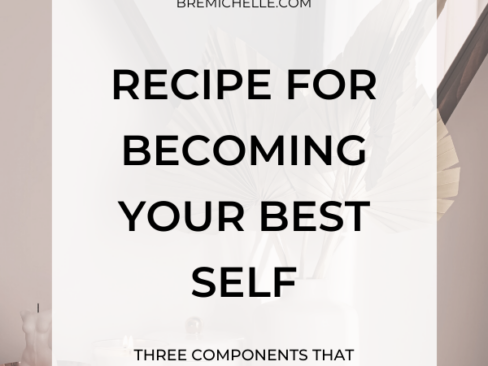 Bre Michelle Recipe For Becoming Your Best Self